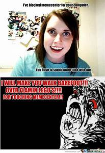 [RMX] Overly Attached Girlfriend by chucklee87 - Meme Center