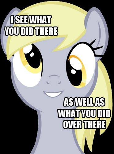 Derpy Memes - derpy sees all my little pony friendship is magic know your meme