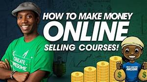 How to Make Money Online: Selling Online Courses - YouTube