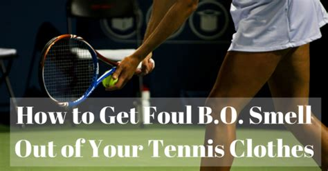 how to get smell out of how to get foul b o smell out of your tennis clothes