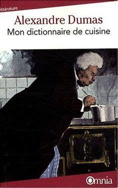 alexandre dumas dictionnaire de cuisine je me prépare à devenir cuisinier cap gastronomie cap d 39 agde