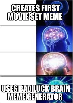 Brain Meme Generator - meme creator creates first movie set meme uses bad luck brain meme generator meme generator at