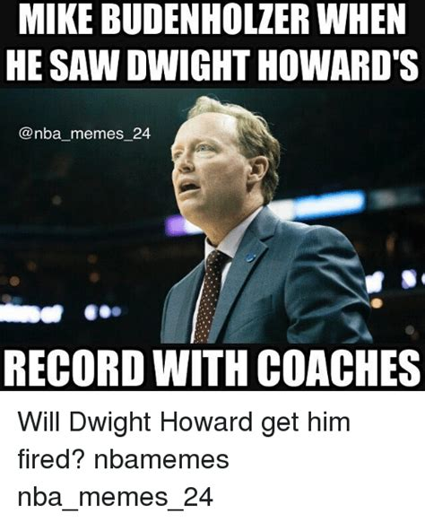 Dwight Howard Meme - mike budenholzer when he saw dwight howard s nba memes 24 record with coaches will dwight howard