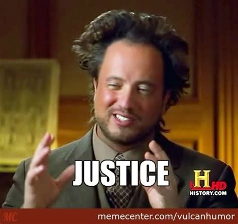 Justice Meme - justice by vulcanhumor meme center