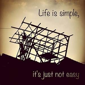 Life is simple, it's just not easy – Life Quote ...