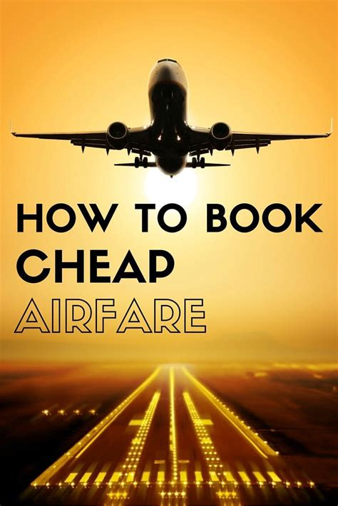 best cheap airfare how to book cheap flights top 10 tips travel tips