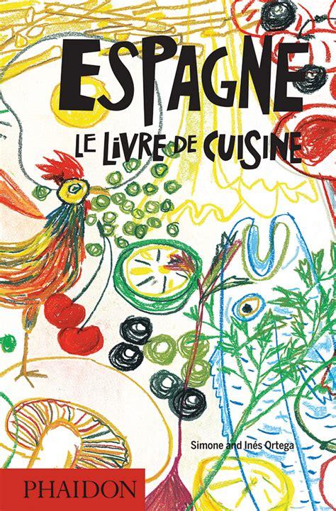 cuisine traditionnelle espagnole espagne le livre de cuisine food cookery phaidon store