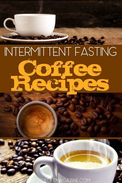 But that seems to be part of the deal when you're intermittent. Intermittent Fasting Coffee Recipes - The Best of Life® Magazine