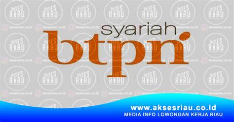lowongan bank btpn syariah riau januari