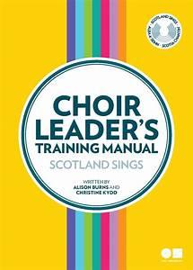 Choir Leader U2019s Training Manual  U2013 Scotland Sings