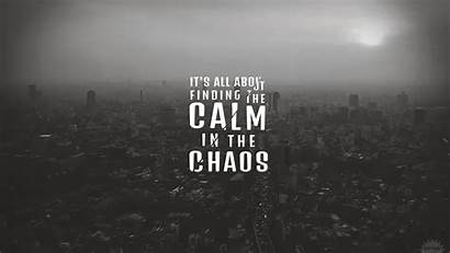 4k Chaos Calm Wallpapers Quotes Finding Quote