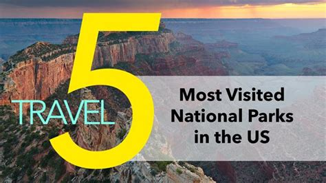 The 5 Most Popular National Parks In The Us