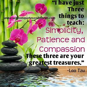 Three greatest ... Simplicity Patience Compassion Quotes