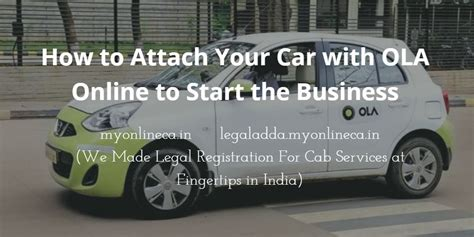 How To Attach A Car With Ola Cabs To Start The Business