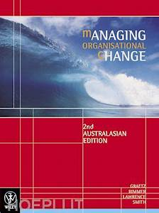 Managing Organisational Change - Graetz Fiona; Rimmer ...