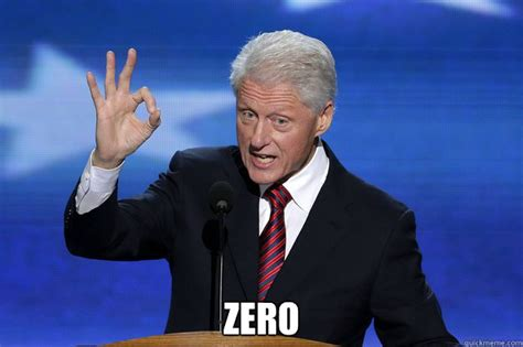 Bill Clinton Meme - bill clinton zero memes quickmeme