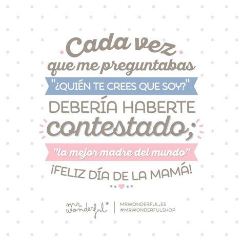 d 237 a de la madre mr wonderful quote day happy