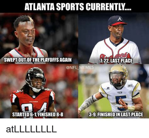 Atlanta Memes - atlanta sports currentl swept out of the playoffs again 7 22 last place memes tech started 6 1