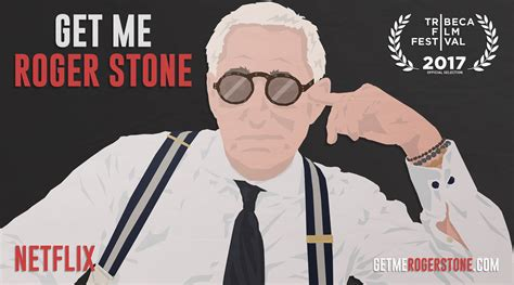 Get Me Roger Stone Get Me Roger Stone Netflix Roger Stone Stone Cold Truth