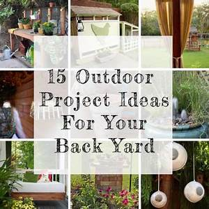 15 Outdoor Projects For Your Back Yard - SHTF Prepping ...