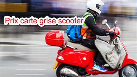 duplicata carte grise scooter prix carte grise scooter