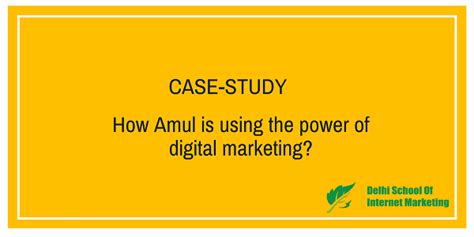 Study Digital Marketing by Study How Amul Is Using The Power Of Digital