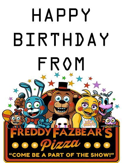 """Give them a gift of choice (and make your life easier) with freddy gift card! """"HAPPY BIRTHDAY FROM FREDDY FAZBEAR'S PIZZA"""" Posters by S-Snuggle-Bug   Redbubble"""