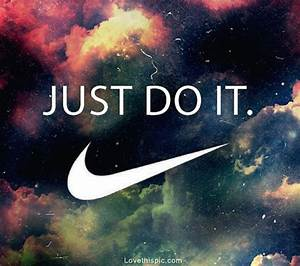 25+ best ideas about Just do it on Pinterest | Nike ...