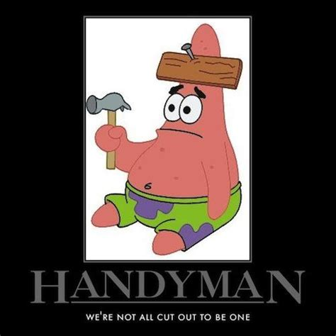 Handyman Meme - funny handyman pictures with quotes quotesgram