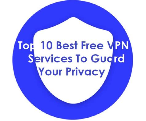 Best Secure Vpn Service Top 10 Best Free Vpn Services To Guard Your Privacy
