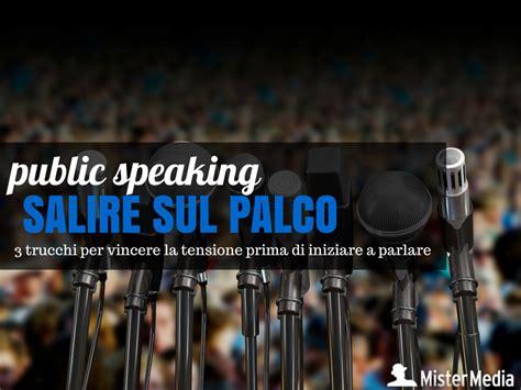 Trucchi Di Public Speaking Per Vincere La Tensione Prima