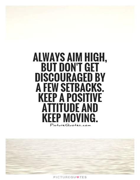 aim high  dont  discouraged