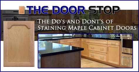 refinishing maple kitchen cabinets the do s and dont s of staining maple cabinet doors 4670
