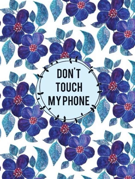 1536x1941 fondo don't touch my phone de flores phone wallpaper dont touch my phone of. Don't Touch My Phone Wallpapers - Wallpaper Cave