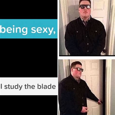 Bouncer Meme - i study the blade persuadable bouncer know your meme