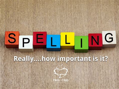 Spelling Reallyhow Important Is It?
