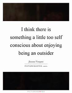 Outsider Quotes | Outsider Sayings | Outsider Picture Quotes