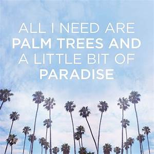 All I need are ... Inspiring Palm Tree Quotes