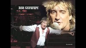 Rod Stewart You Got A Nerve Youtube