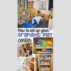 How To Set Up The Dramatic Play Center In An Early Childhood Classroom  Mrs Ganthomas