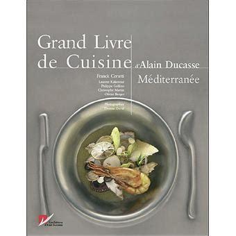 fnac livres cuisine grand livre de la cuisine méditerranéenne broché alain