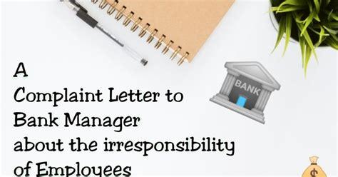 sample complaint letter   bank manager