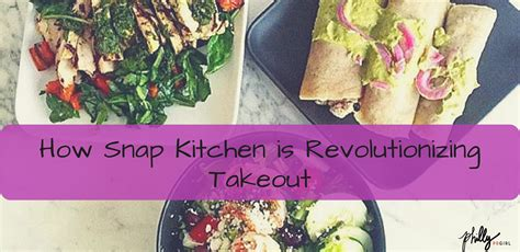 snap kitchen menu how snap kitchen is revolutionizing takeout philly pr