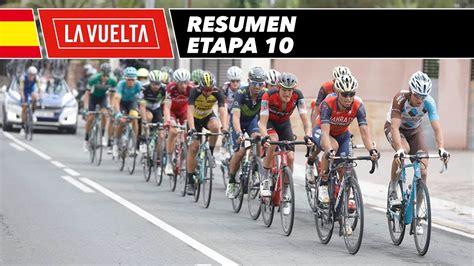 Resumen 9 Etapa Vuelta España by Resumen Etapa 10 La Vuelta 2017