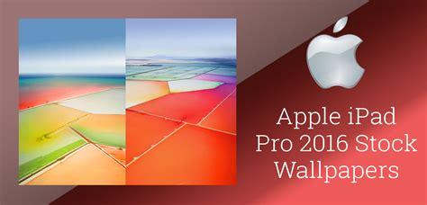 Download Apple Ipad Pro 2016 Stock Wallpapers