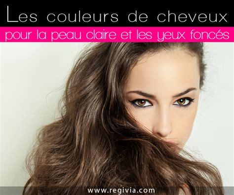 Quelle Couleur De Cheveux Choisir Quelle Couleur De Cheveux Choisir Quand On A La Peau Et Les Yeux Fonc 233 S