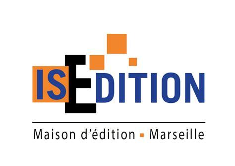 a propos de is edition is edition maison d 233 dition 224 marseille editeur de livres et 233 dition