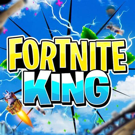 fortnite king youtube