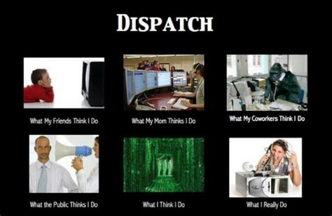 Dispatcher Memes - pin by rhonda larkins on my sarcastic wit smart assery pinterest