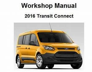 2016 Ford Transit Connect Repair Service Workshop Manual Dvd